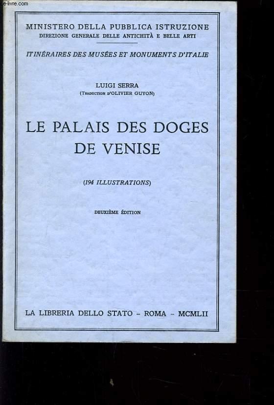 LE PALAIS DES DOGES DE VENISE;