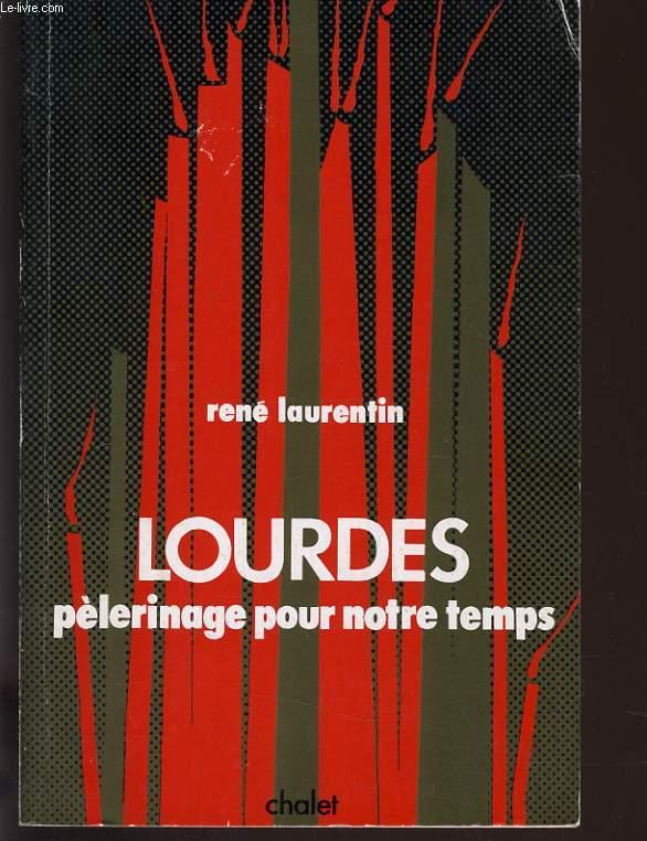 LOURDES PELERINAGE POUR NOTRE TEMPS