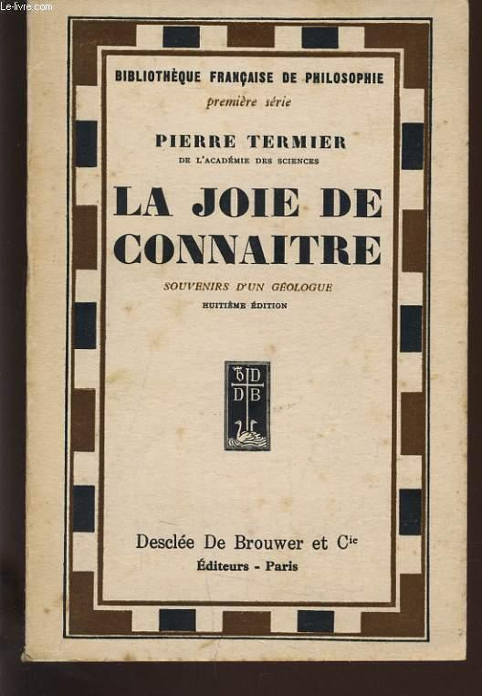 LA JOIE DE CONNAITRE - SOUVENIRS D'UN GEOLOGUE