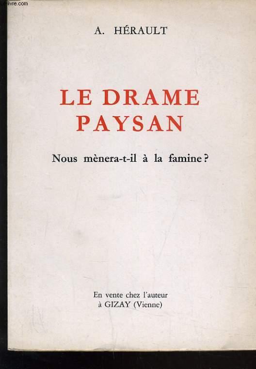 LE DRAME PAYSAN - NOUS MENERA-T-IL A LA FAMINE ?