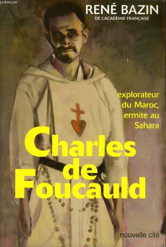 CHARLES DE FOUCAUD - EXPLORATEUR DU MAROC, ERMITE AU SAHARA