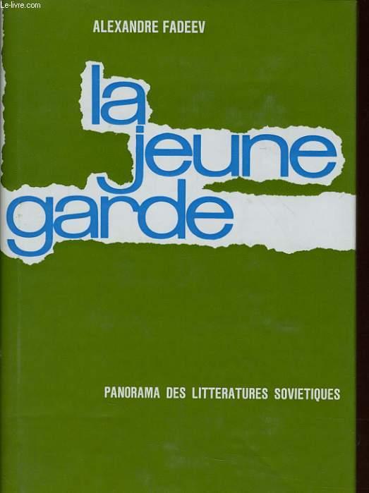 LA JEUNE GARDE - PANORAMA DES LITTERATURES SOVIETIQUES