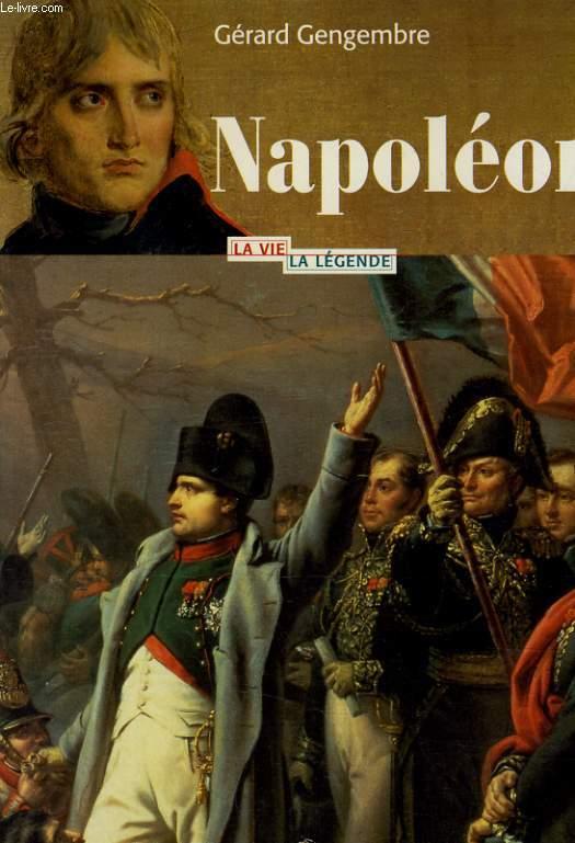 NAPOLEON - LA VIE LA LEGENDE