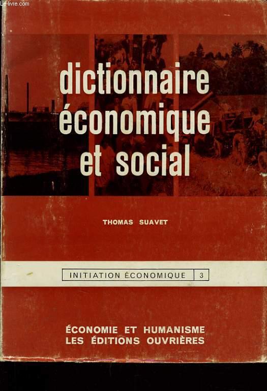 DICTIONNAIRE ECONOMIQUE ET SOCIAL  - INITIATION ECONOMIQUE 3