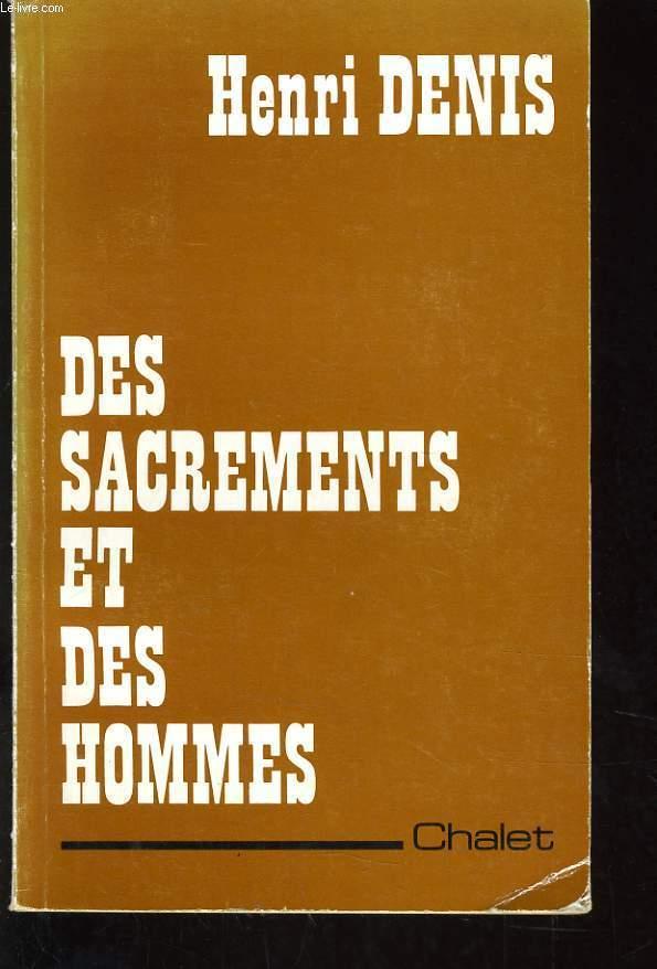 DES SACREMENTS ET DES HOMMES - DIX ANS APRES VATICAN II