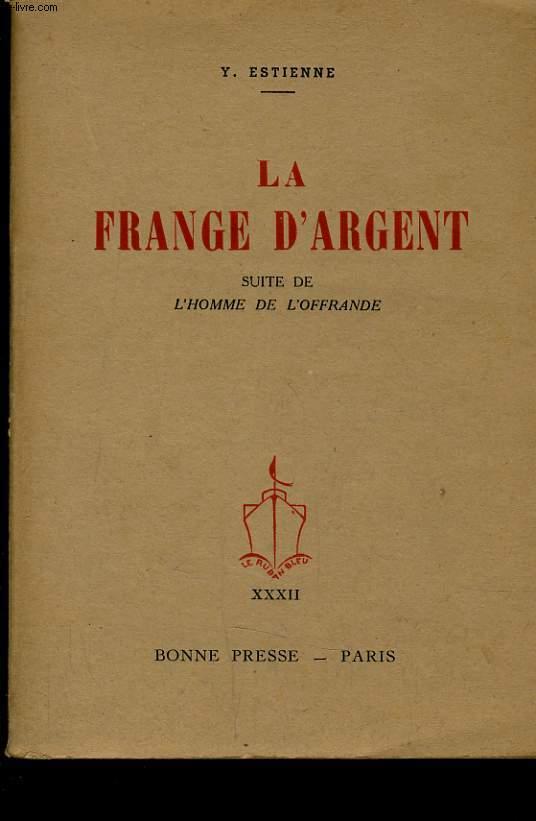 LA FRANGE D'ARGENT SUITE DE L'HOMME DE L'OFFRANDE