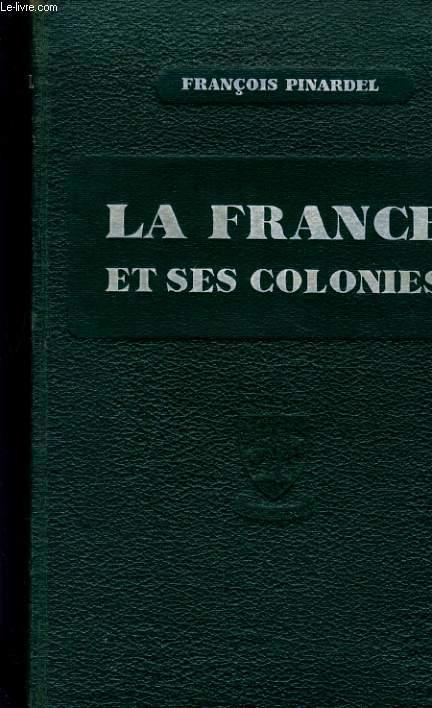LA FRANCE ET SES COLONIES