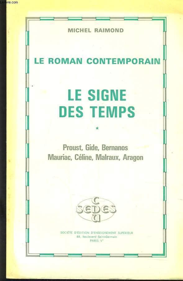 LE ROMAN CONTEMPORAIN - LE SIGNE DES TEMPS TOME 1 -