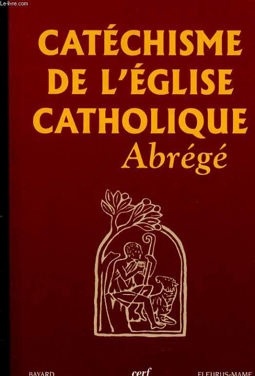 CATECHISME DE L'EGLISE CATHOLIQUE - ABREGE