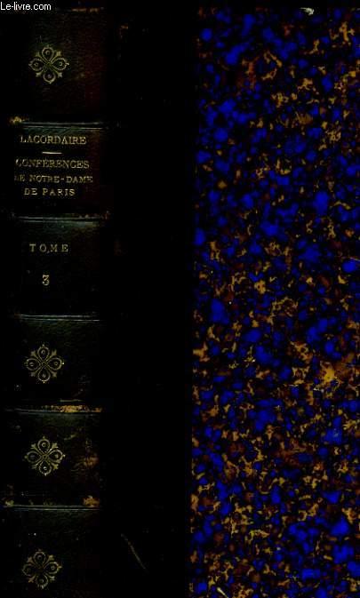 CONFERENCES DE NOTRE-DAME DE PARIS - TOME TROISIEME ANNEE 1846 - 1848
