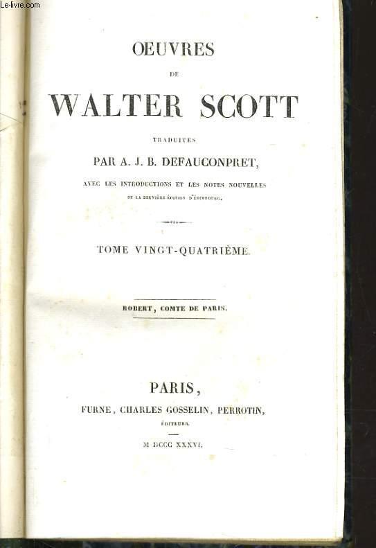 OEUVRES DE WALTER SCOTT TOME 24 ROBERT DE PARIS - INTRODUCTION A LA QUATRIEME ET DERNIERE SERIE DES CONTES DE MON HOTE