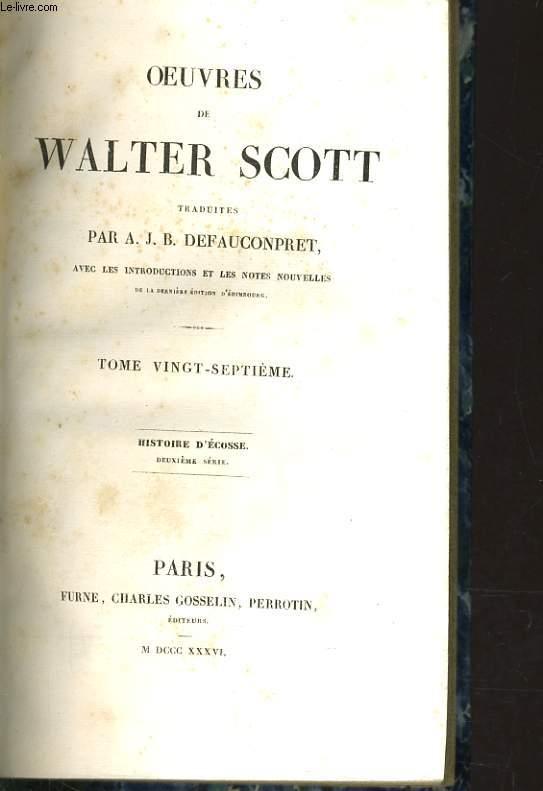 OEUVRES DE WALTER SCOTT TOME 27 - HISTOIRE D'ECOSSE 2