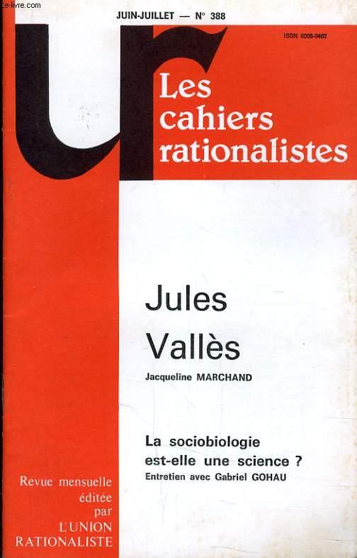 LES CAHIERS RATIONALISTES N°388 - JULES VALLES - LA SOCIOBIOLOGIE EST ELLE UNE SCIENCE ?