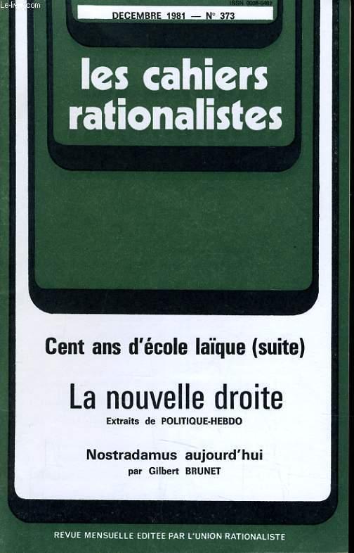 LES CAHIERS RATIONALISTES N°373 - CENT ANS D'ECOLE LAIQUE - LA NOUVELLE DROITE - NOSTRADAMUS AUJOURD'HUI