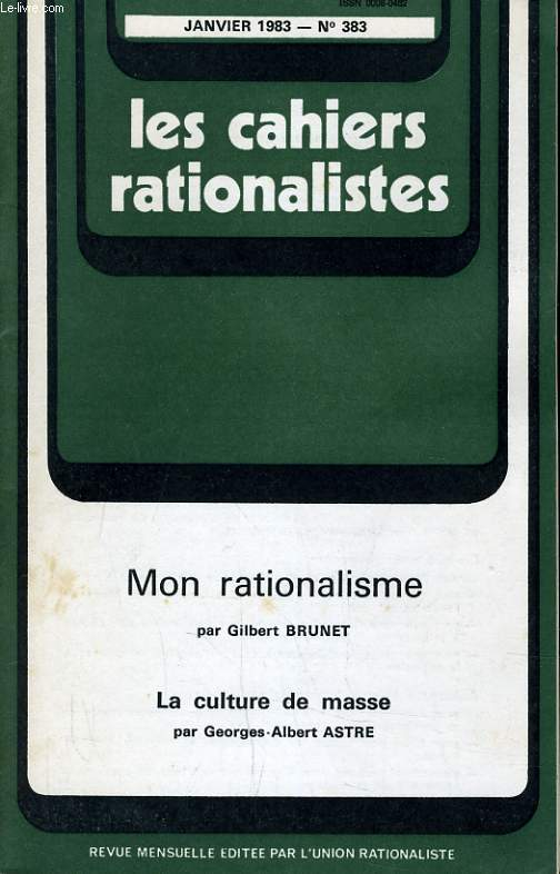 LES CAHIERS RATIONALISTES N°383 - MON RATIONALISME - LA CULTURE DE MASSE