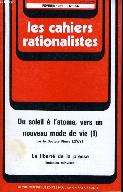 LES CAHIERS RATIONALISTES N°366 - DU SOLEIL A L'ATOME VERS UN NOUVEAU MODE DE VIE (2) - LA LIBERTE DE LA PRESSE