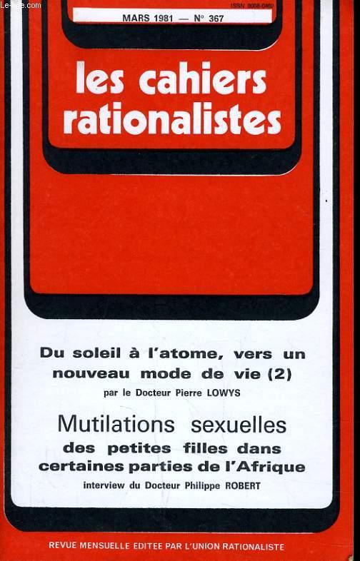 LES CAHIERS RATIONALISTES N°367 - DU SOLEIL A L'ATOME, VERS UN NOUVEAU MODE DE VIE (2) - MUTILATIONS SEXUELLES DES PETITES FILLES DANS CERTAINES PARTIES DE L'AFRIQUE