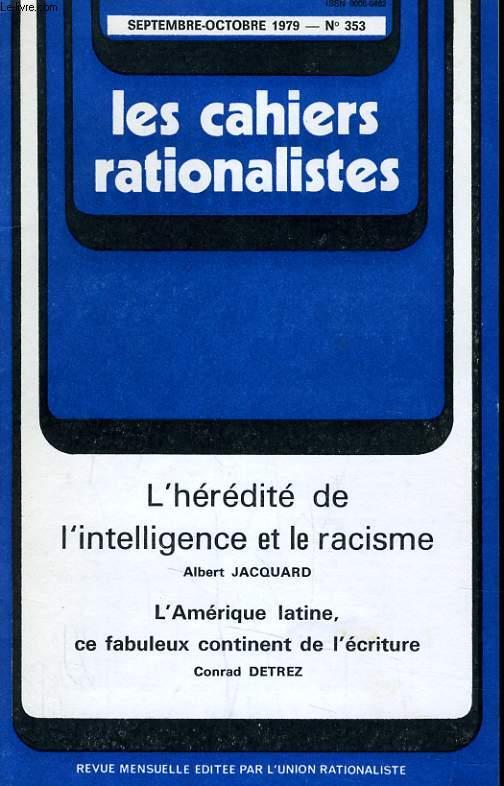 LES CAHIERS RATIONALISTES N°353 - L'HEREDITE DE L'INTELLIGENCE ET LE RACISME - L'AMERIQUE LATINE, CE FABULEUX CONTINENT DE L'ECRITURE