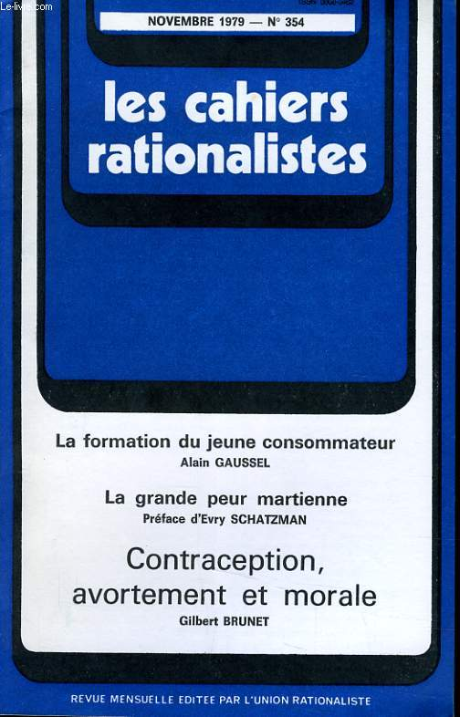 LES CAHIERS RATIONALISTES N°354 - CONTRACEPTION, AVORTEMENT ET MORALE