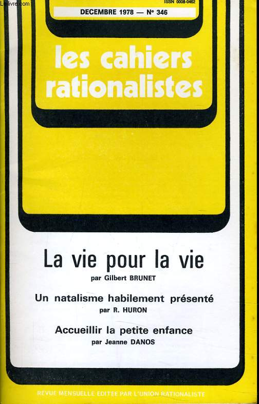 LES CAHIERS RATIONALISTES N°346 - LA VIE PUR LA VIE - UN NATALISME HABILEMENT PRESENTE - ACCUEILLIR LA PETITE ENFANCE