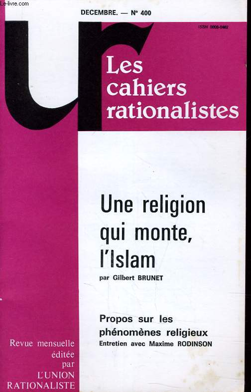 LES CAHIERS RATIONALISTES N°400 - UNE RELIGON QUI MONTE, L'ISLAM - PROPOS SUR LES PHENOMENES RELIGIEUX