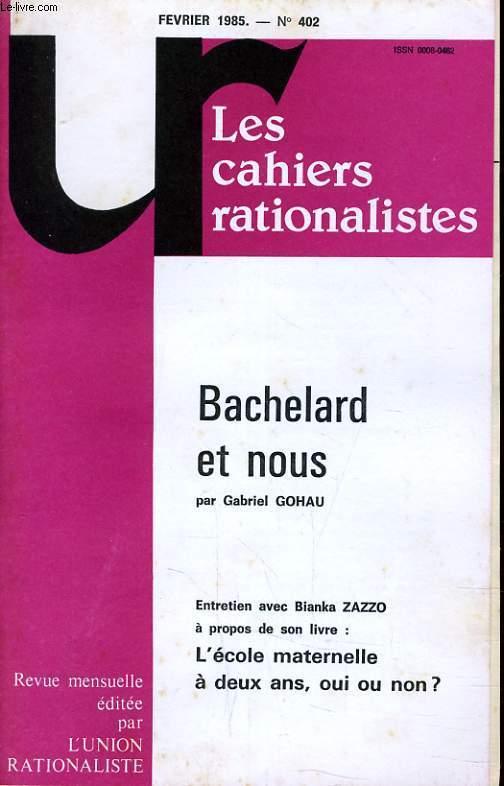 LES CAHIERS RATIONALISTES N°402 - BACHELARD ET NOUS - L'ECOLE MATERNELLE A DEUX, OUI OU NON ?