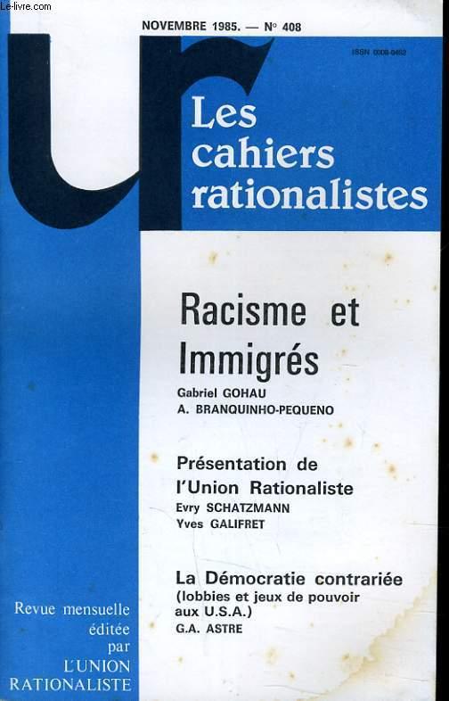 LES CAHIERS RATIONALISTES N°408 - RACISME ET IMMIGRE - PRESENTATION DE L'UNION RATIONALISTE