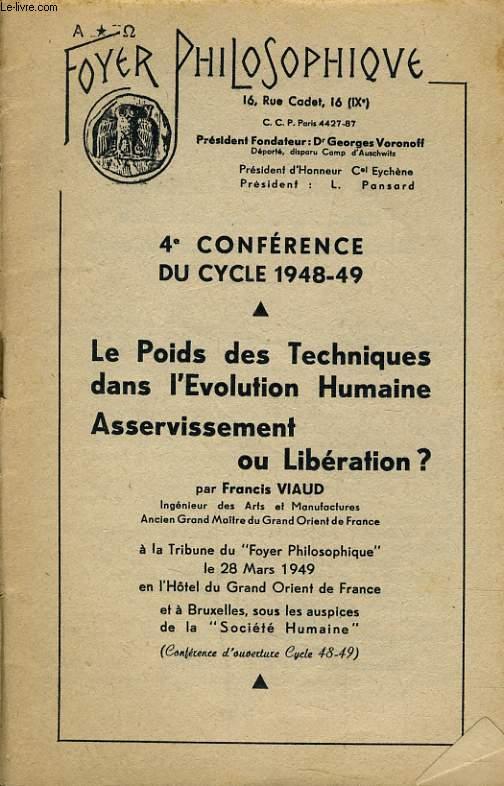 FOYER PHILOSOPHIQUE - LE POIDS DES TECHNIQUES DANS L'EVOLUTION HUMAINE - ASSERVISSEMENT OU LIBERATION ?