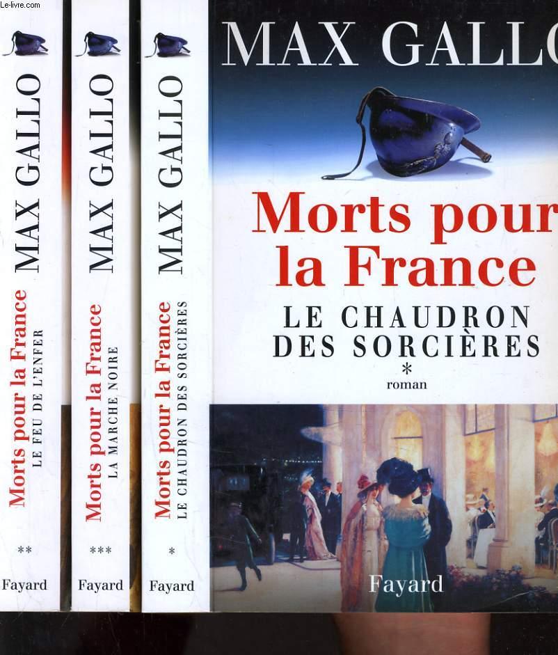 MORTS POUR LA FRANCE EN 3 TOMES - LE CHAUDRON DES SORCIERES - LE FEU DE L'ENFER - LA MARCHE NOIRE