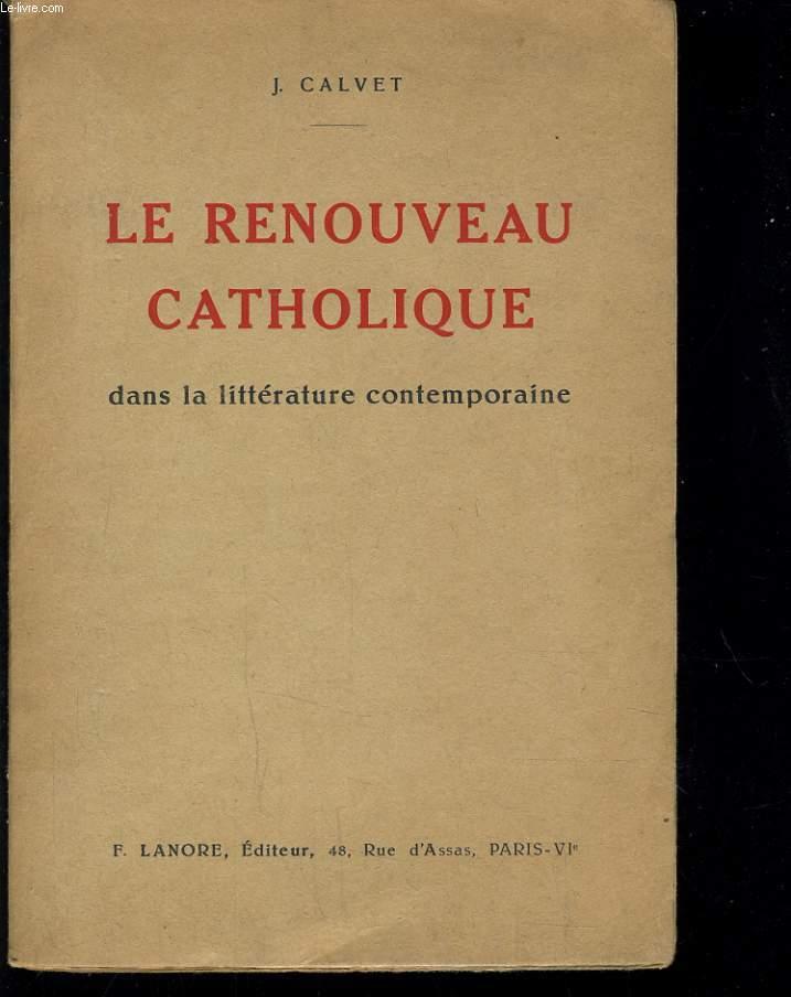 LE RENOUVEAU CATHOLIQUE DANS LA LITTERATURE CONTEMPORAINE