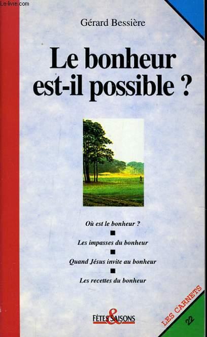 LES CARNETS N°22 - LE BONHEUR EST IL POSSIBLE