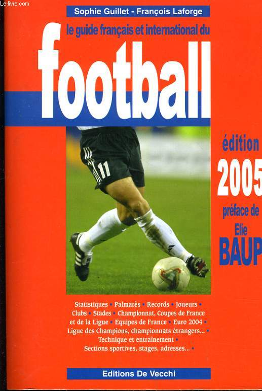 LE GUIDE FRANCAIS ET INTERNATIONAL DU FOOTBALL