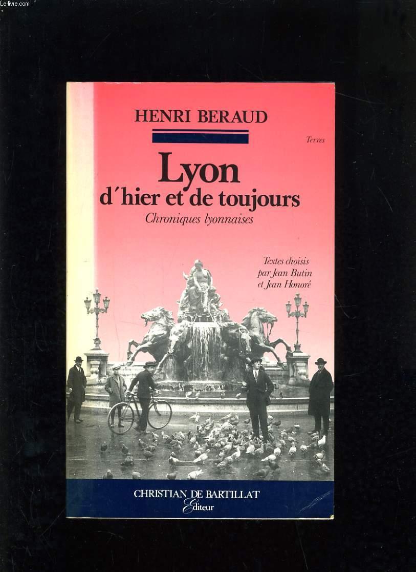 LYON D'HIER ET DE TOUJOURS - CHRONIQUES LYONNAISES