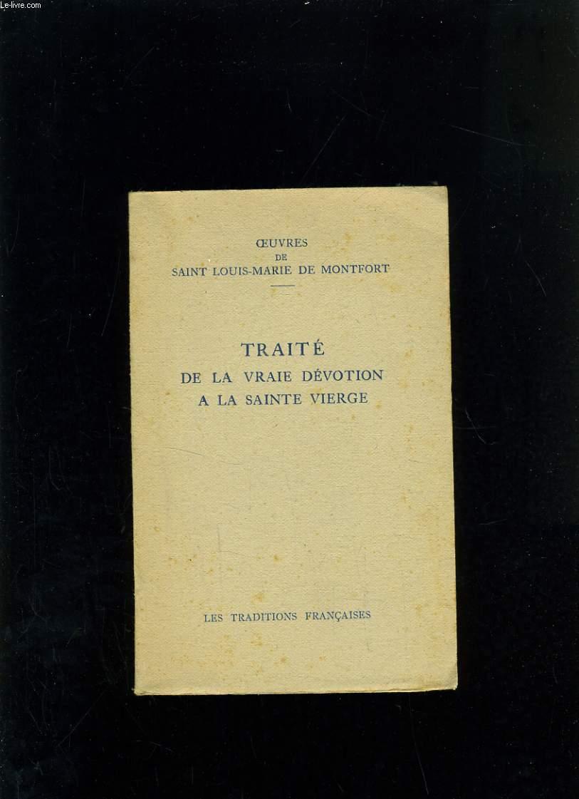 OEUVRES - TRAITE DE LA VRAIE DEVOTION A LA SAINTE VIERGE