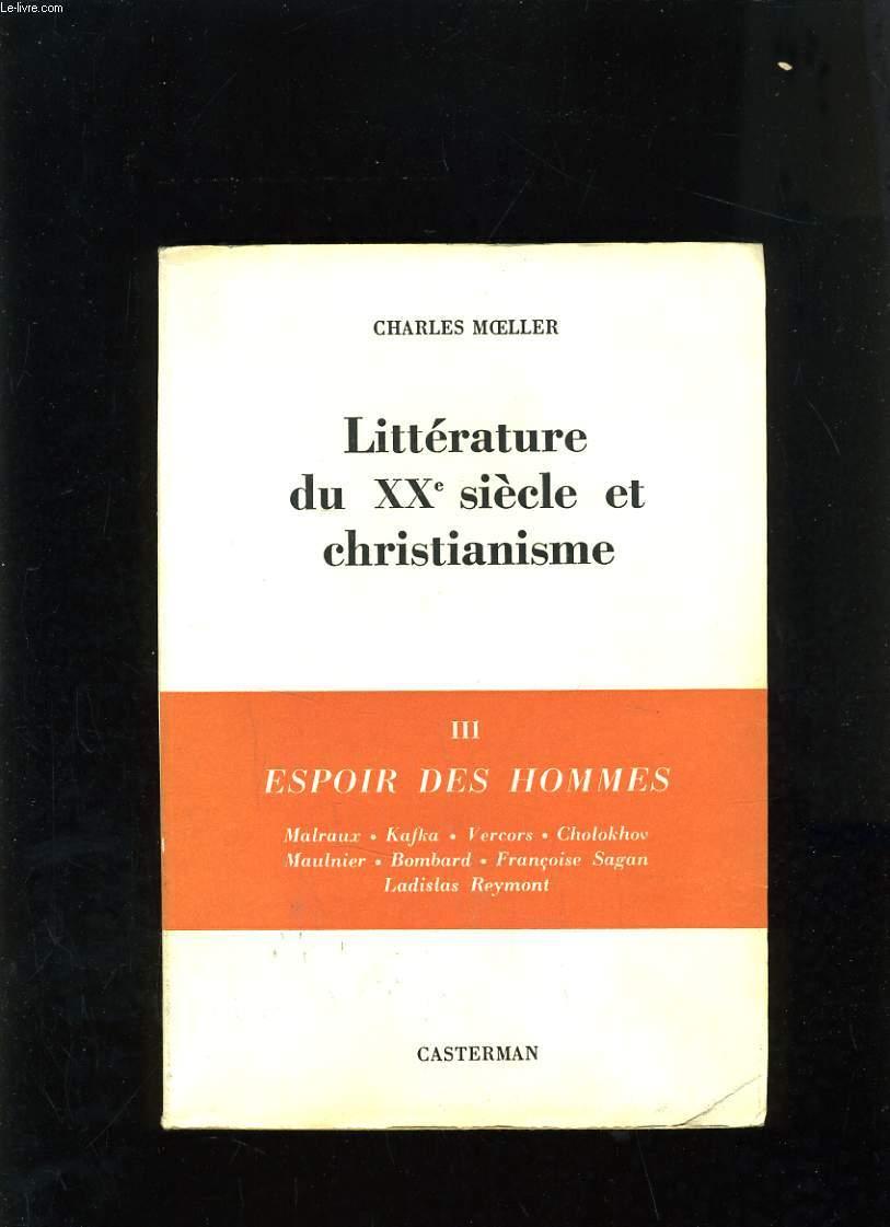 LITTERATURE DU XXe SIECLE ET CHRISTIANISME - TOME III ESPOIR DES HOMMES