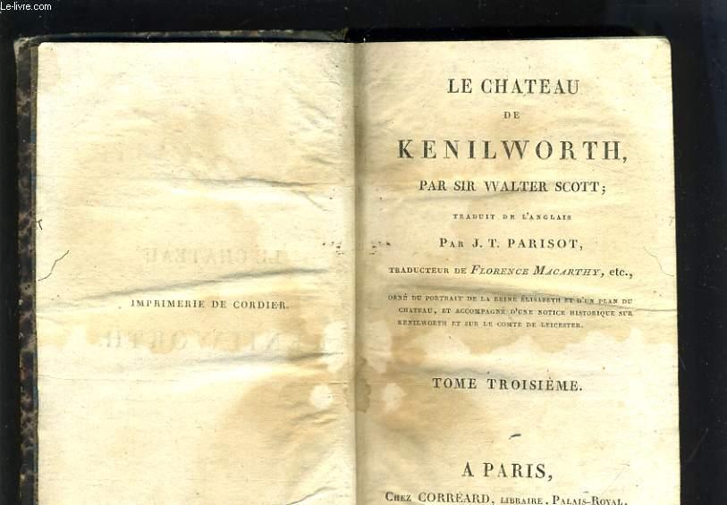 LE CHATEAU DE KENILWORTH - TOME TROISIEME