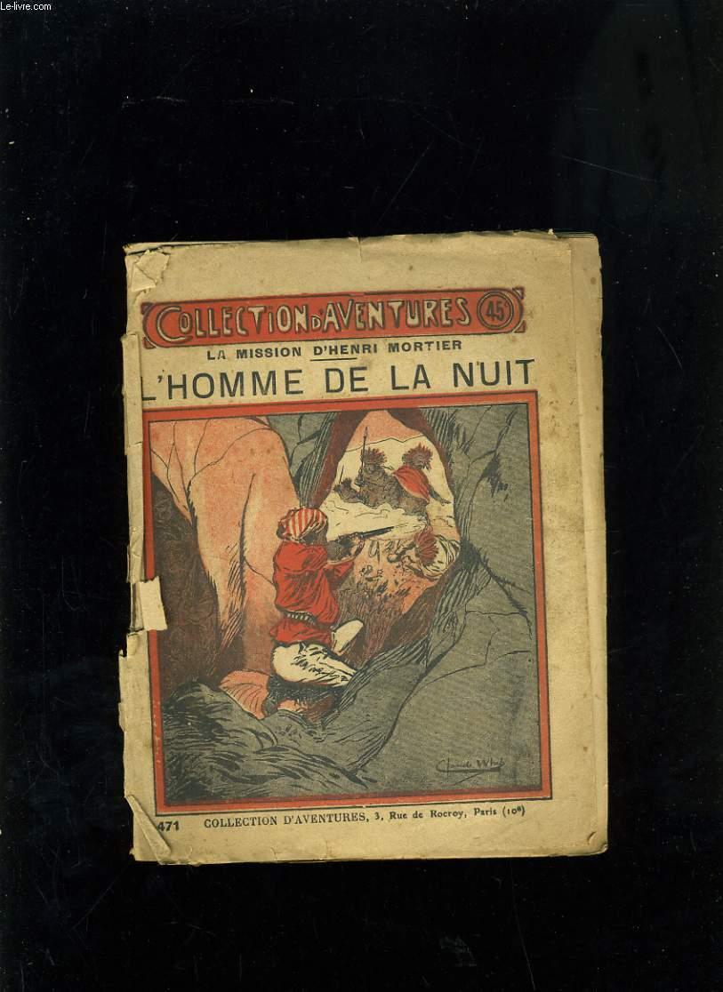 LA MISSION D'HENRI MORTIER - L'HOMMME DE LA NUIT