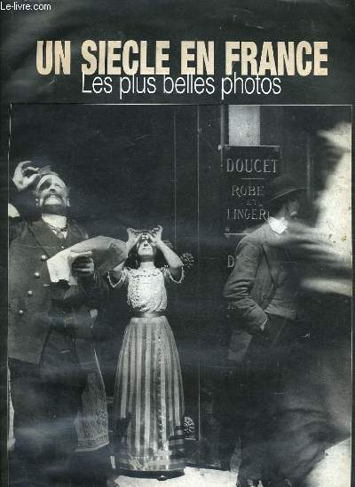 FIGARO MAGAZINE - UN SIECLE EN FRANCE - LS PLUS BELLES PHOTOS