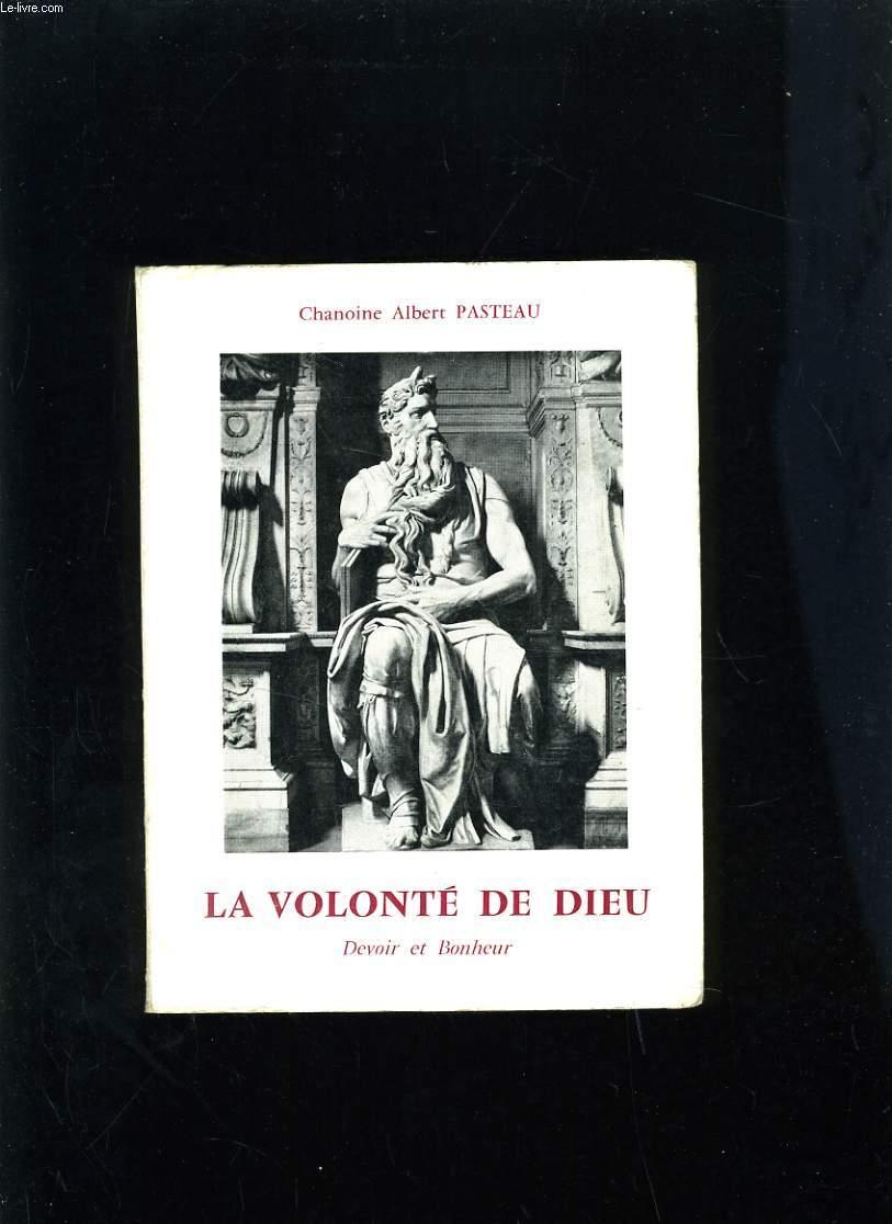 LA VOLONTE DE DIEU - DEVOIR ET BONHEUR