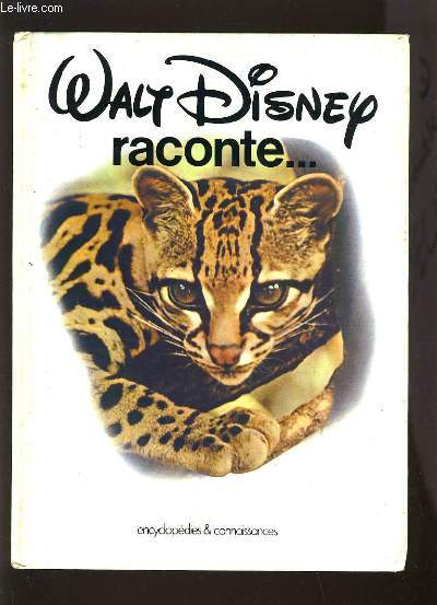 WALT DISNEY RACONTE ... SECRETS DE LA NATURE