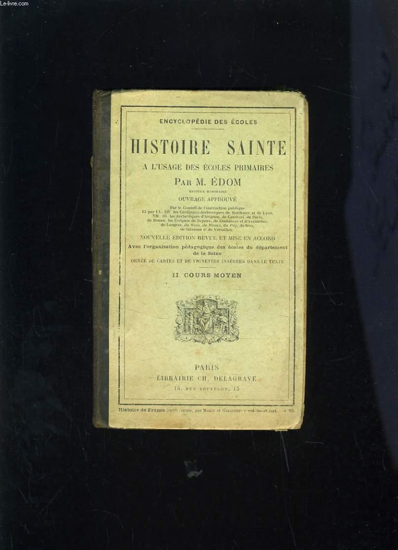 HISTOIRE SAINTE A L'USAGE DES ECOLES PRIMAIRES - II. COURS MOYEN