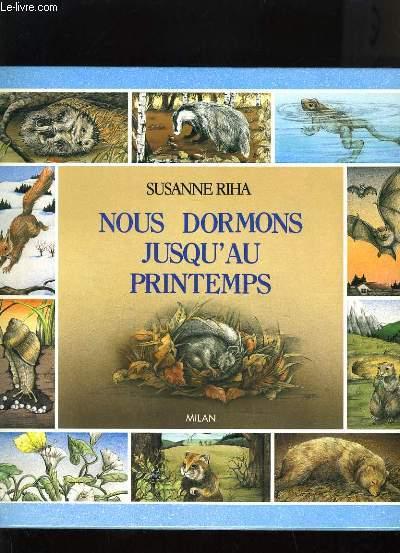 NOUS DORMONS JUSQU'AU PRINTEMPS