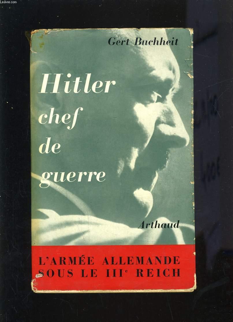 HITLER CHEF DE GUERRE - L'ARMEE ALLEMANDE SOUS LE IIIe REICH