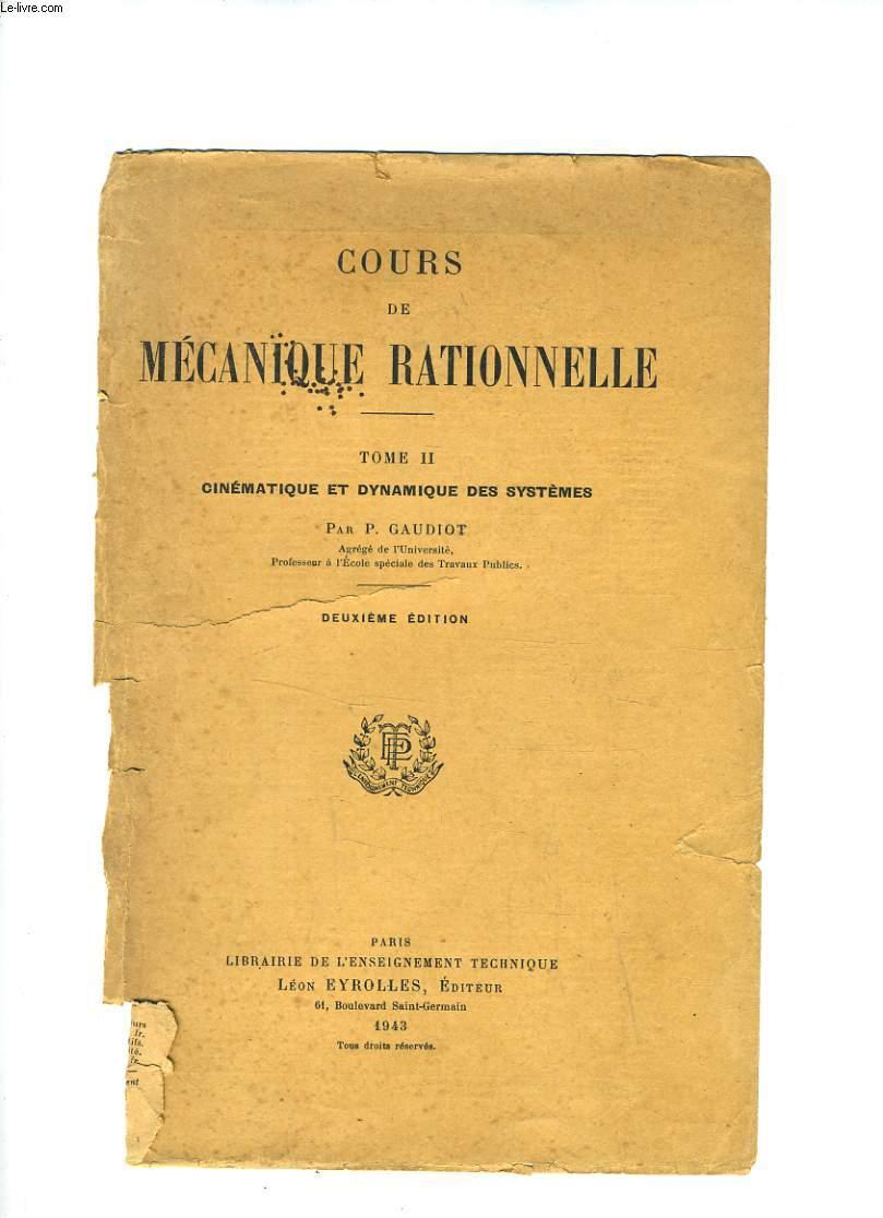 COURS DE MECANIQUE RATIONNELLE TOME II CINEMATIQUE ET DYNAMIQUE DES SYSTEMES