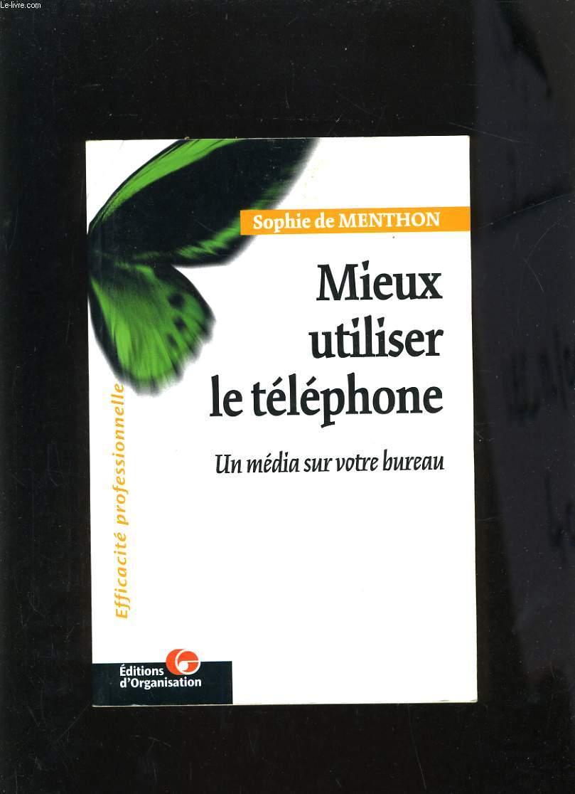 MIEUX UTILISER LE TELEPHONE - UN MEDIA SUR VOTRE BUREAU
