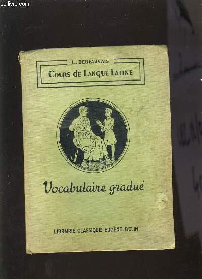 VOCABULAIRE GRADUE - COURS DE LANGUE LATINE