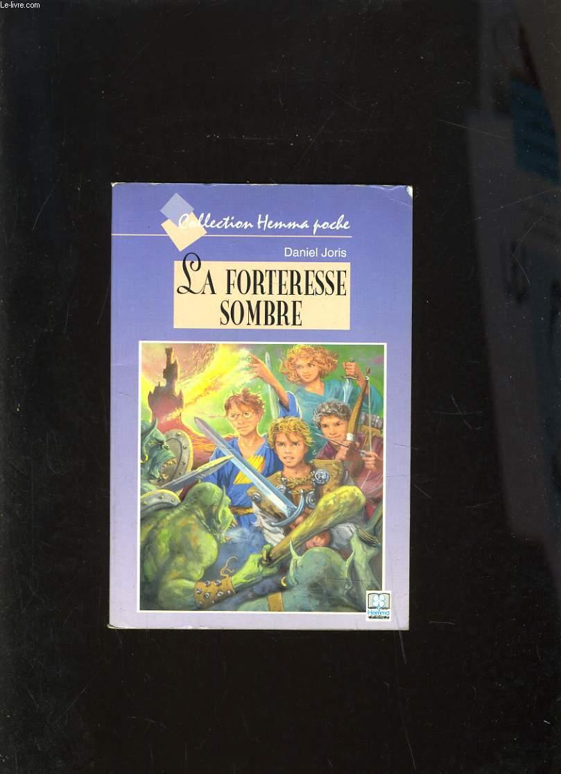 LA FORTERESSE SOMBRE