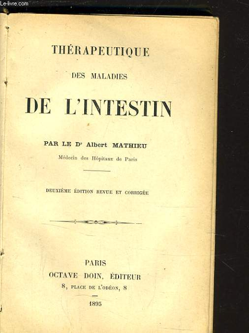THERAPEUTIQUE DES MALADIES DE L'INTESTIN. BIBLIOTHEQUE DE THERAPEUTIQUE MEDIACLE ET CHIRURGICALE