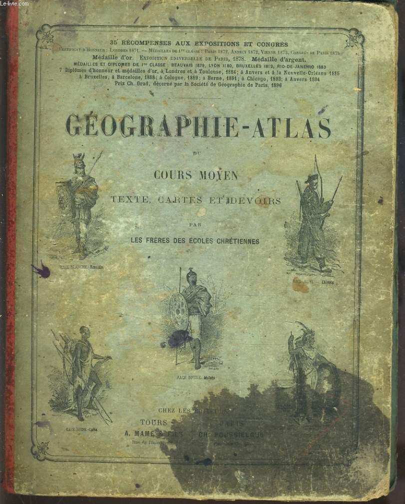 GEOGRAPHIE-ATLAS. COURS MOYEN. TEXTE, CARTES ET DEVOIRS.