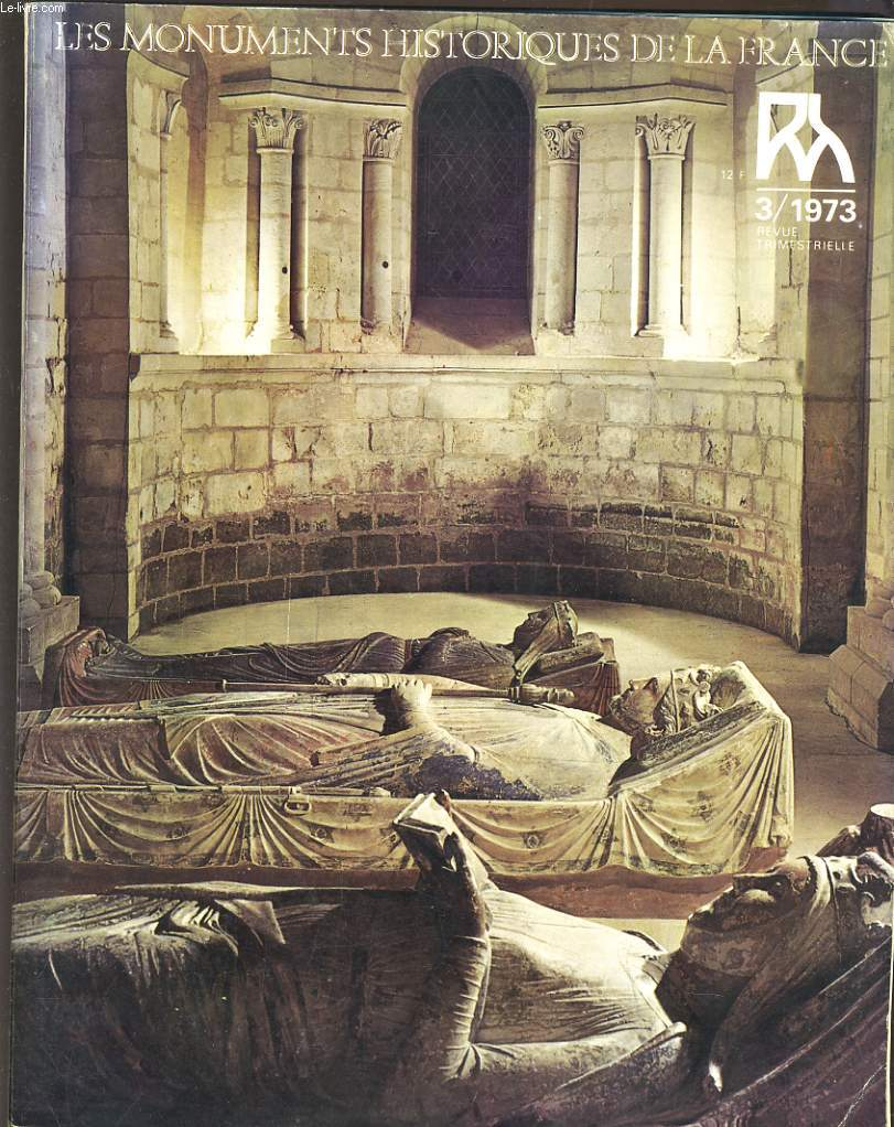 LES MONUMENTS HISTORIQUES DE LA FRANCE, REVUE TRIMESTRIELLE N°3, 1973. L4ABBAYE DE FONTEVRAUD ET L'ANJOU/ L4EGLISE SAINT-MICHEL-DES-LIONS A LIMOGES/ LES PLANCHERS DU CHATEAUX DE CHAMBORD / LES PAVILLONS D'ESCURE A ORLEANS / ...